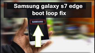 Samsung galaxy s7 edge bootloop fix
