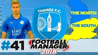 THAMES FC   EPISODE 41   WE'RE BACK BABY   FOOTBALL MANAGER 2018