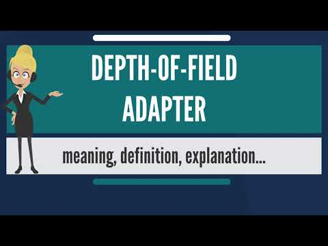 What is DEPTH-OF-FIELD ADAPTER? What does DEPTH-OF-FIELD ADAPTER mean?