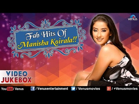 Fab Hits Of Manisha Koirala : Romantic Hits || Video Jukebox
