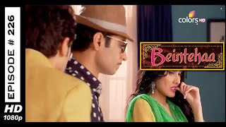 Beintehaa - बेइंतेहा - 6th November 2014 - Full Episode (HD)