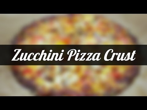 Delicious Zucchini Pizza Crust Recipe