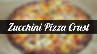 Zucchini Pizza Crust - Recipe [delicious Food Adventures]