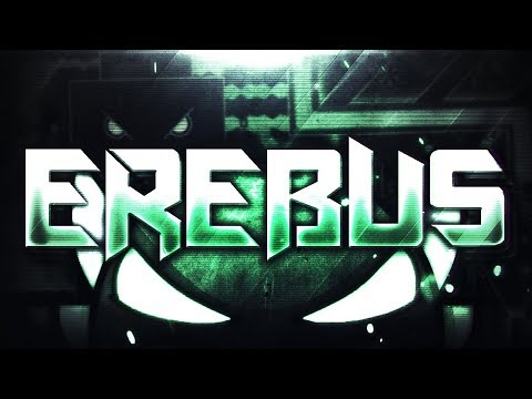 EREBUS [EXTREME DEMON] By Rustam, Ilrell & Boldstep | Geometry Dash