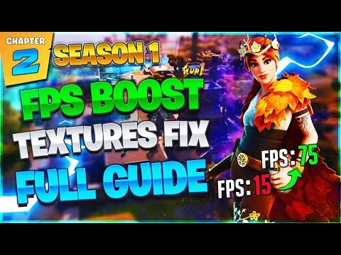 Fortnite Chapter 2 Season 1 FPS Boost And Textures Fix Full Guide 2019