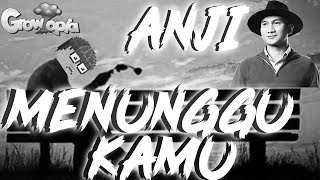 ANJI - MENUNGGU KAMU (GROWTOPIA INDONESIA)