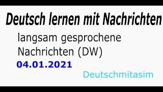 04.01.2021 - Langsam gesprochene Nachrichten (DW)