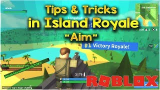 How To Aim Better in Island Royale Roblox!!! Island Royale Tips And Tricks! (Fortnite in Roblox)