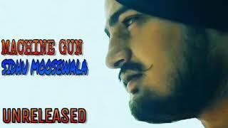 Machine Gun ( Full Song) - Sidhu Moosewala  || Byg Bryd || Unreleased latest Punjabi song 2017|||