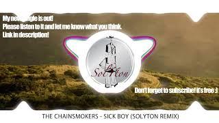 [REMIX] The Chainsmokers - Sick Boy (Solyton REMIX)
