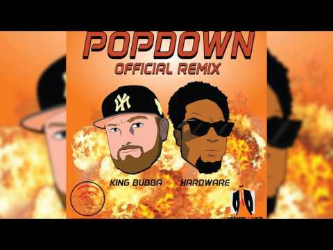 Hardware Ft King Bubba - Popdown Official Remix (Crop Over 2017)