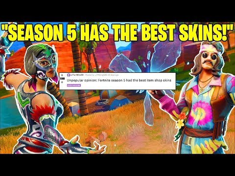 FORTNITE SEASON 5 HAS THE BEST SKINS? (UNPOPULAR OPINIONS!) | Fortnite Battle Royale!