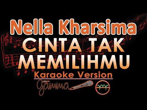 Nella Kharisma - Cinta Tak Memilihmu KOPLO (Karaoke Lirik Tanpa Vokal)