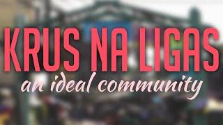 Krus Na Ligas - An Ideal Community