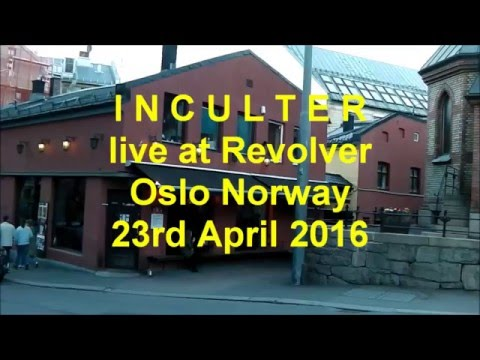 INCULTER live @ Revolver Oslo Norway 23rd April 2016