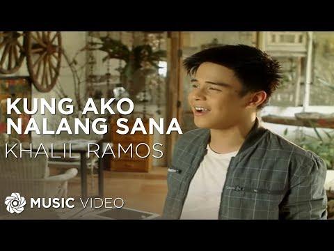 KHALIL RAMOS - Kung Ako Nalang Sana (Official Music Video)