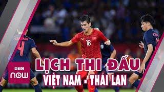 Lịch thi đấu bóng đá hôm nay mấy giờ  Việt Nam Vs Thái Lan   tin bóng đá hôm nay mới nhất