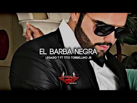 Barba Negra - Legado 7 Ft Tito Torbellino Jr (CORRIDOS 2018)