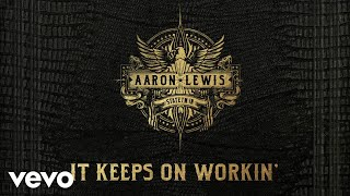Aaron Lewis - It Keeps On Workin' (Audio)