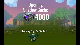 trove opening 4k shadow cache how many voidwatcher frags can we get?