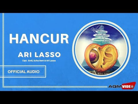 Ari Lasso - Hancur | Official Audio