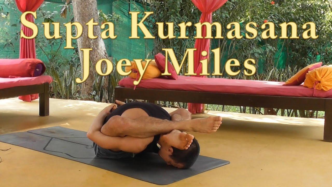 Supta Kurmasana Workshop with Joey Miles - YouTube