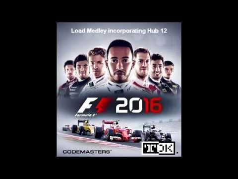 F1 2016 Soundtrack (OST) - Load Medley incorporating Hub 12