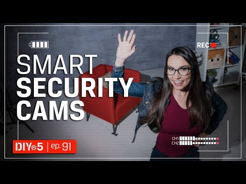 How to Choose a Smart Security Camera 📹 📺 🔒 DIY in 5 Ep 91