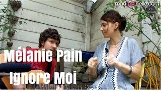 """Mélanie Pain """"Ignore-moi"""" acoustique"""