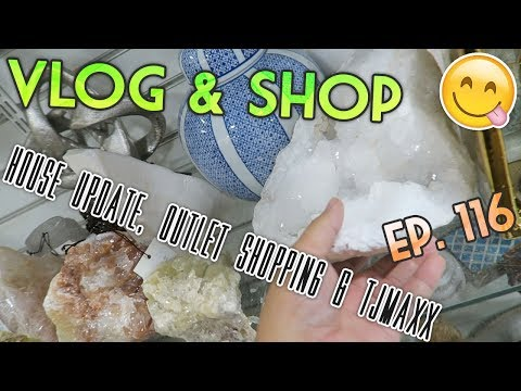 VLOG & SHOP EP. 116 - HOUSE UPDATE, OUTLET SHOPPING & TJMAXX