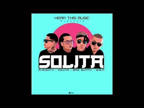 Solita - Ozuna x Bad Bunny x Wisin x Almighty (Audio Oficial) + DESCARGA