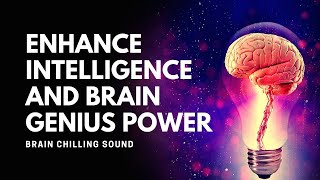 🎧 Enhance Intelligence and Brain Genius Power | Improve Cognition Skill | Brain Chilling Sound