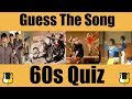 Guess The Song: 60s! | QUIZ