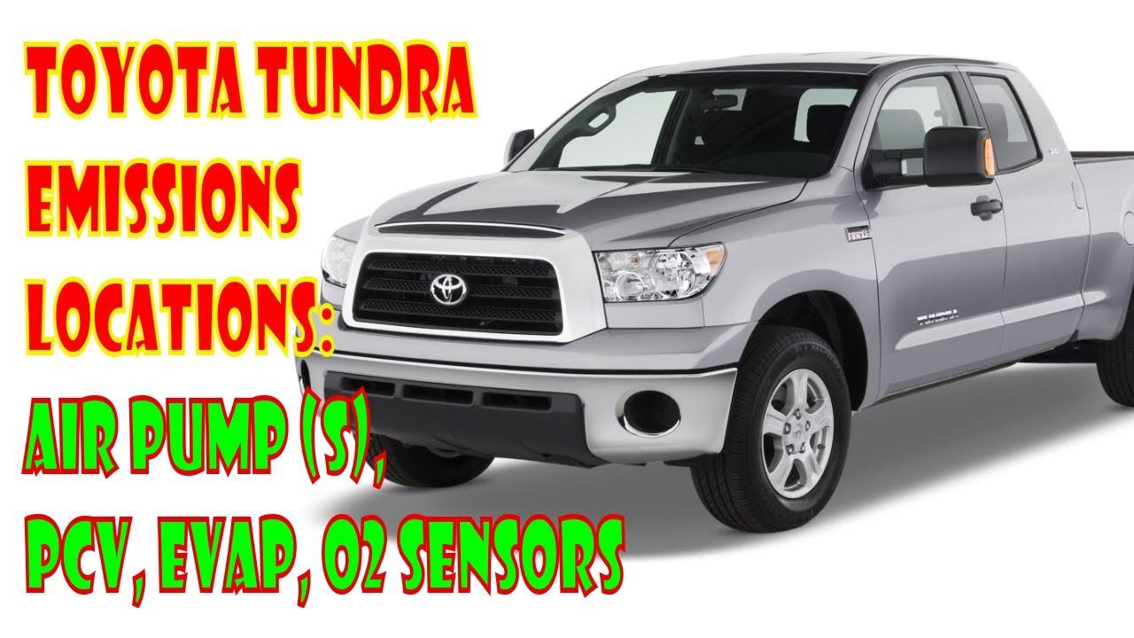 toyota tundra emissions locations evap, o2 sensors, air pump(s