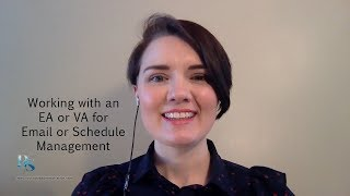 Working with an Executive or Virtual Assistant for Email and Schedule Management