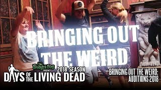 Bringing Out the Weird: Auditions 2018 | #DOTLD 2018E06 Days of the Living Dead