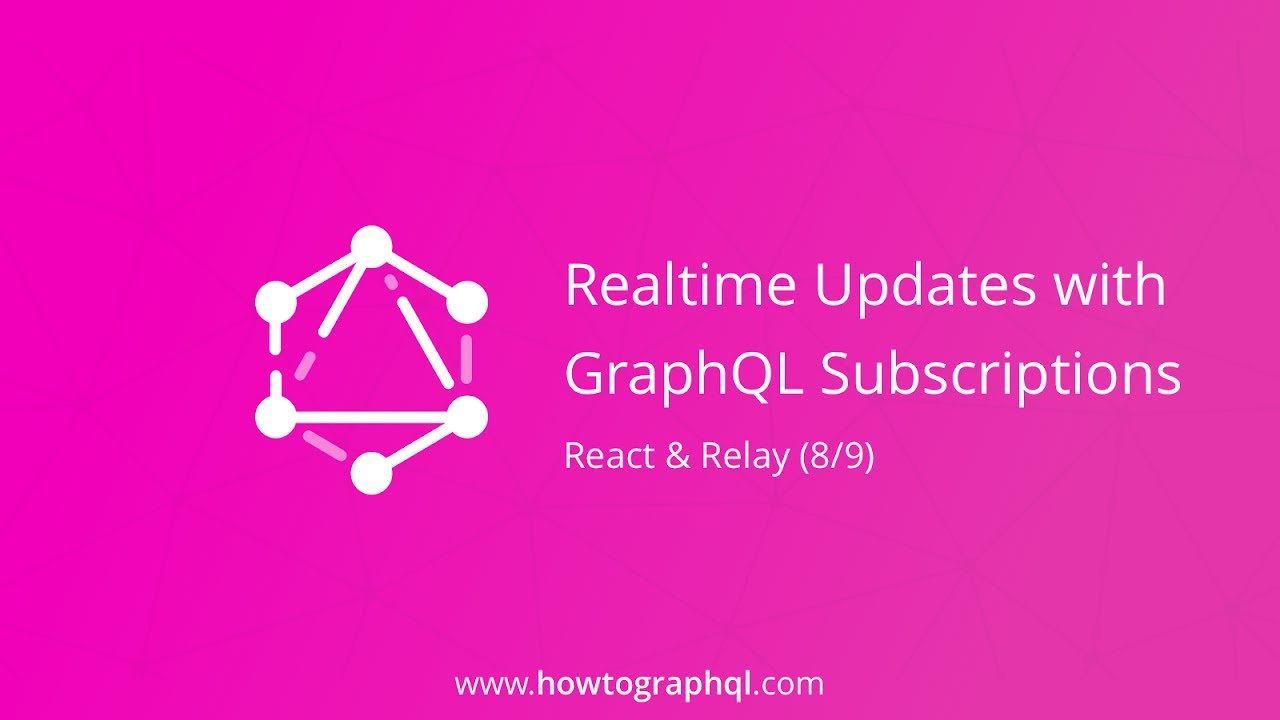 Realtime with GraphQL Subscriptions, React & Relay Tutorial