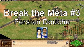 "Aoe2 ""Break the Meta"" #3: Persian Douche, Delete Your TC"