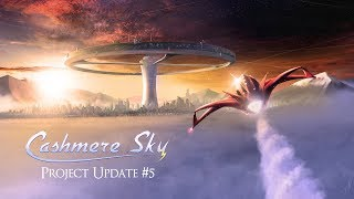 Cashmere Sky - Project Update 5