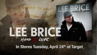 Lee Brice - Hard 2 Love - Available April 24th!