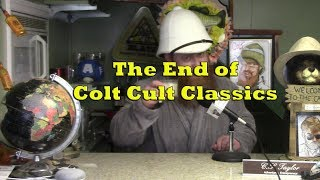 Colt's Cult Classics Is Going On Hiatus