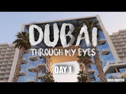 Dubai Trong Mắt Tôi - Ngày 1/ Dubai Through My Eyes