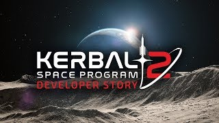 Kerbal Space Program 2 Developer Story Trailer