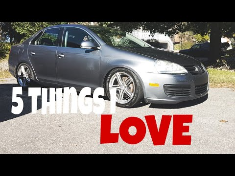 5 THINGS I LOVE ABOUT MY MK5 JETTA