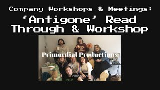 'Antigone' Read Through (PART 1)