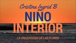 MEDITACIÓN GUIADA PARA AMAR TU NIÑO INTERIOR -Cristina Ingrid