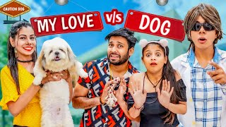 My Love Vs Dog | BakLol Video