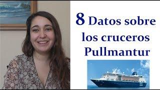 8 Datos sobre los CRUCEROS PULLMANTUR