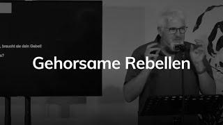 Gehorsame Rebellen - Römer 13 - Ullrich Rohmann