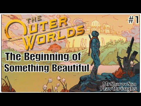 My Most Anticipated Game This Year!!! | The Outer Worlds Playthrough |